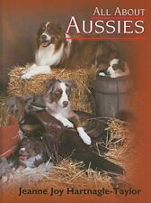 All about Aussies : The Australian Shepherd from a to Z by Jeanne Joy.