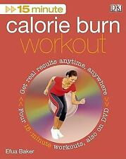 15 Minute Calorie Burn Workout by Dorling Kindersley Publishing Staff and Efua B