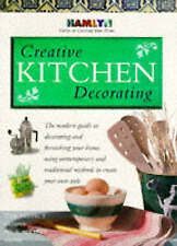 Creative Kitchen Decorating (Hamlyn Guide to Creating Your Home), Hamlyn, Paul,