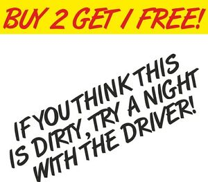 If you think this car is dirty! Joke Rude Funny Sticker Graphic Vinyl Car Laptop