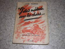1943.j'étais médecin avec les chars / André Soubiran.envoi autographe