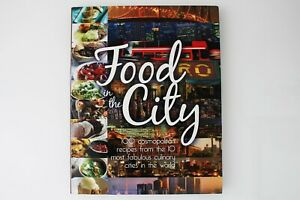 Cook Book - Food In The City: 100 Cosmopolitan Recipes From Culinary Cities