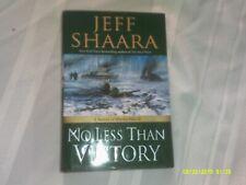 HARDBACK BOOK JEFF SHAARA NO LESS THAN VICTORY