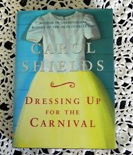 Dressing Up For The Carnival by Carol Shields SIGNED 1st Edition 1st Printing HC