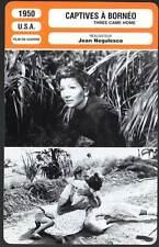 CAPTIVES A BORNEO - Colbert,Knowles (Fiche Cinéma) 1950 - Three Came Home