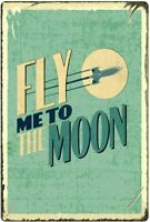 Fly Me to The Moon Rustic Retro Tin Metal Sign 8 x 12