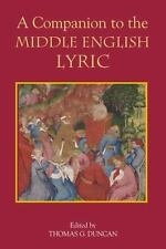 A Companion to the Middle English Lyric by Thomas G. Duncan (2010, Paperback)