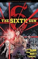 The Sixth Gun Ser.: The Sixth Gun : Boot Hill by Cullen Bunn (2016, Trade...