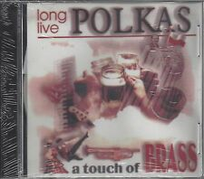 """A TOUCH OF BRASS  """"Long Live Polkas""""  NEW SEALED POLKA CD  1 of last 4 !!!"""