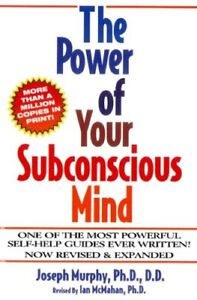 The Power of Your Subconscious Mind, Revised and E