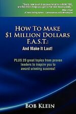 How to Make $1 Million Dollars F a S T by Bob Klein (2011, Paperback)