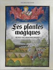 ESOTERISME - SORCELLERIE / LES PLANTES MAGIQUES : SECRETS DES GRIMOIRES ANCIENS