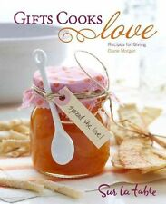 Gifts Cooks Love: Recipes for Giving by Sur La Table (Hardback, 2010)