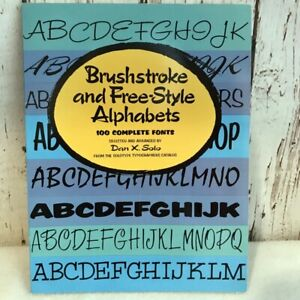 Brush Stroke & Free Style Alphabets Book 100 fonts Dover Publications Dan X Solo