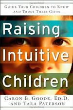Raising Intuitive Children: Guide Your Children to