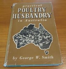 Practical Poultry Husbandry in Australia - George W. Smith