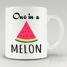Funny novelty mug cup ONE IN A MELON - cool gift idea for him or her