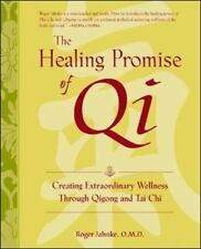 The Healing Promise of Qi: Creating Extraordinary Wellness Through Qigong and Ta