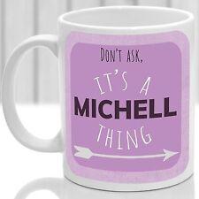 Michell's Taza, su una cosa Michell (Rosa)