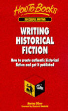 Writing Historical Fiction: How to Create Authentic Historical Fiction & Get It