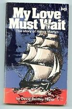 My love must wait Henry Martyn David Bentley Taylor book true story PB 1978