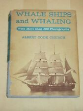 1st ED 1938 Whale Ships and Whaling Albert Cook Church 200+ photos - Dust Jacket