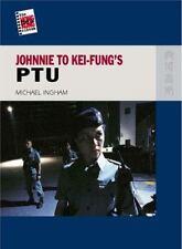 NEW - Johnnie To Kei-Fung's PTU by Ingham, Michael