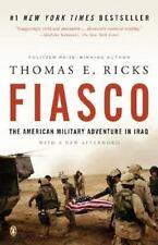 Fiasco : The American Military Adventure in Iraq, 2003-2005 by Thomas E. Ricks
