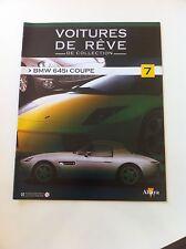 FASCICULE VOITURE DE REVE DE COLLECTION N°7 BMW M 645I COUPE 1/43