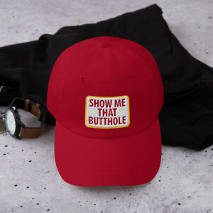 EMBROIDERED SHOW ME THAT BUTTHOLE BASEBALL CAP