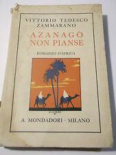 VITTORIO TEDESCO ZAMMARANO - AZANAGO' NON PIANSE Romanzo d'Africa MONDADORI L-5