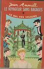 """""""Le Voyageur Sans Bagages""""suivi de """" le bal des voleurs""""- Jean Anouilh 1969"""