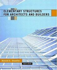 Elementary Structures for Architects and Builders by Ronald E. Shaeffer...