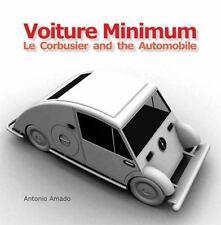 Voiture Minimum. Le Corbusier and the Automobile, Antonio Amado Lorenzo, Good Bo