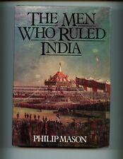 THE MEN WHO RULED INDIA, 1600-1947,  Philip Mason 1st US  HBdj VG