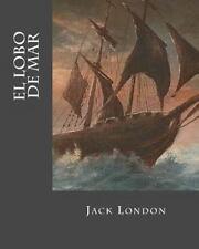 El Lobo de Mar (Spanish Edition) by Jack London and Erick Winter (2016,...