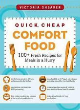 Quick, Cheap Comfort Food: 100+ Fresh Recipes for Meals in a Hurry (10-ExLibrary