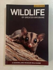 Wildlife of Greater Brisbane - Qld Museum Wild Guide (Paperback, 1995)