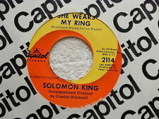 SOLOMON  KING~SHE WEARS MY RING~NEAR MINT~CAPITOL~I GET THAT FEELING ~ TEEN 45