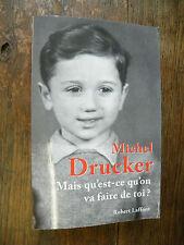 Michel Drucker / Mais qu'est-ce qu'on va faire de toi ?