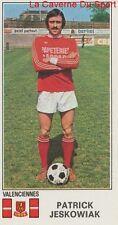 N°364 PATRICK JESKOWIAK # US.VALENCIENNES STICKER PANINI FOOTBALL 1977