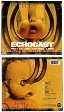"ECHOCAST ""Where The Future Ends"" (CD Digipack) 2002 NEUF"