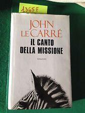 John LE CARRE'  -  IL CANTO DELLA MISSIONE  -  MONDOLIBRI  -  2007