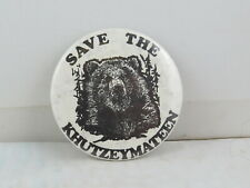 Vintage Protest Pin - Save the Khutzeymateen Bear Graphic - Celluloid Pin