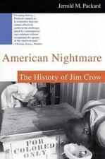 American Nightmare: The History of Jim Crow by Jerrold M Packard.