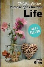 Christian Fiction: Purpose of a Christian Life (Christian, Christian Books, Free