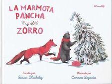 LA MARMOTA PANCHA Y EL ZORRO/ PANCHA THE MARMOT AND THE FOX