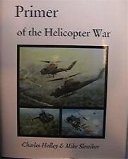 "1997 VIETNAM ERA ""PRIMER of the HELICOPTER WAR"" C HOLLEY & MIKE SLONIKER HCDJ VG"