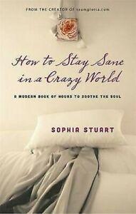 Cómo para Permanecer Sane en Un Loco Mundo : a Modern Libro De Hours To Calma El