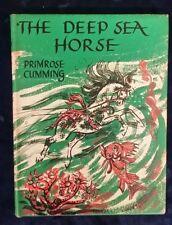 THE DEEP SEA HORSE by PRIMROSE CUMMING - H/B D/W - 1956 - £3.25 UK POST